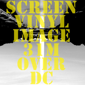 Screen Vinyl Image 31 Minutes Over DC